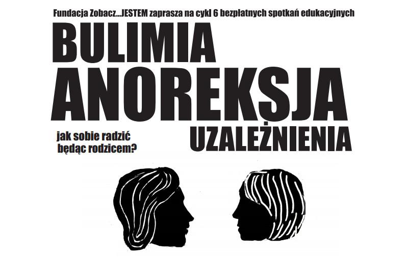 Anoreksja, bulimia, uzależnienia - spotkania dla rodziców - Fundacja Zobacz... JESTEMm