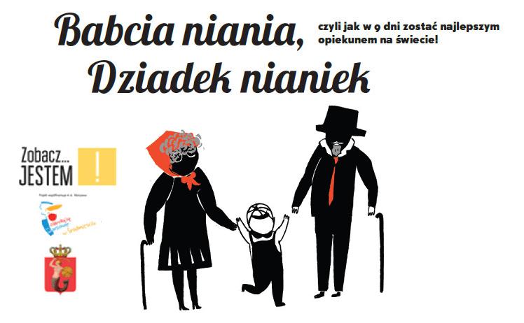 BEZPŁATNE spotkania warsztatowo-wykładowe  BABCIA NIANIA, DZIADEK NIANIEK. Start: 08.05