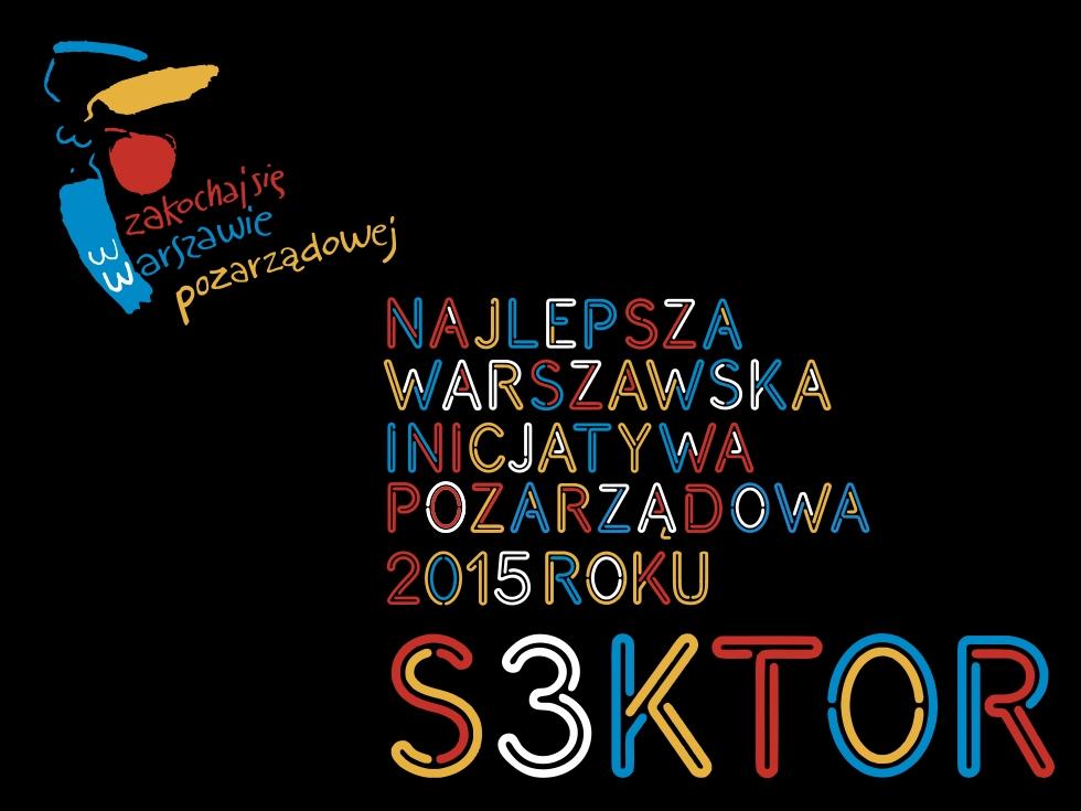 Najlepsza warszawska inicjatywa pozarządowa S3KTOR 2015. Fundacja Zobacz JESTEM